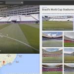 Google Maps cập nhật tính năng xem 360 độ cho các sân thi đấu World Cup 2014