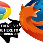 """Trình duyệt web Chrome và Firefox chuẩn bị cho thời """"thực tế ảo"""""""