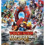 """Cơ hội tham dự buổi công chiếu phim """"Pokémon the movie XY& Z: Volkenion và Magiana siêu máy móc"""" ở Việt Nam"""