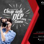 Canon Việt Nam ra mắt chương trình Học viện Nhiếp ảnh Canon Imaging Academy cho cộng đồng