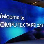 COMPUTEX Taipei 2018 có 1.602 nhà triển lãm đến từ 30 nước