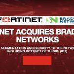 Fortinet mua lại Bradford Networks tăng cường giải pháp an ninh mạng cho doanh nghiệp