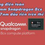 VIDEO: Nền tảng điện toán Qualcomm Snapdragon 8cx, CPU PC 7nm đầu tiên trên thế giới