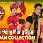 VIDEO: Xuân Collection | Nhạc Sôi Động Mừng Xuân (Vol 1)