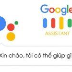 Cách cài đặt và sử dụng Google Assistant Tiếng Việt trên thiết bị Android và iOS