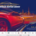 Triển lãm Ô tô Việt Nam 2019 – Vietnam Motor Show 2019 (VMS 2019) khai mạc tại TP.HCM ngày 23-10-2019