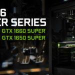 NVIDIA ra mắt dòng GPU GeForce mới GTX 1660 SUPER và 1650 SUPER với Turing và bộ nhớ GDDR6