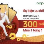 Cơ hội mua 1 smartphone OPPO Reno2 F được tặng thêm 1 smartphone cho gia đình