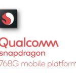 Qualcomm công bố nền tảng di động Snapdragon 768G cho kết nối 5G toàn cầu