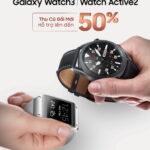 Samsung Vina đưa ra chương trình thu cũ đổi mới dành cho đồng hồ thông minh Galaxy Watch