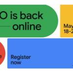 Google I/O 2021 trở lại dưới hình thức online toàn cầu
