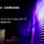 MediaTek và Samsung giới thiệu TV 8K Wi-Fi 6E đầu tiên trên thế giới