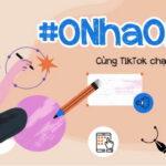 TikTok triển khai chiến dịch #ONhaOnThi giúp học sinh ôn tập trực tuyến mùa dịch