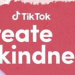 TikTok khởi động chiến dịch #CreateKindness kêu gọi lan tỏa sự tử tế trong cộng đồng